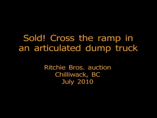 Sold Cross the auction ramp in an articulated dump truck