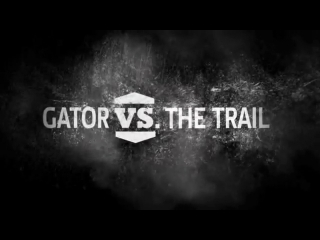 DANACH >: Gator VS The Trail